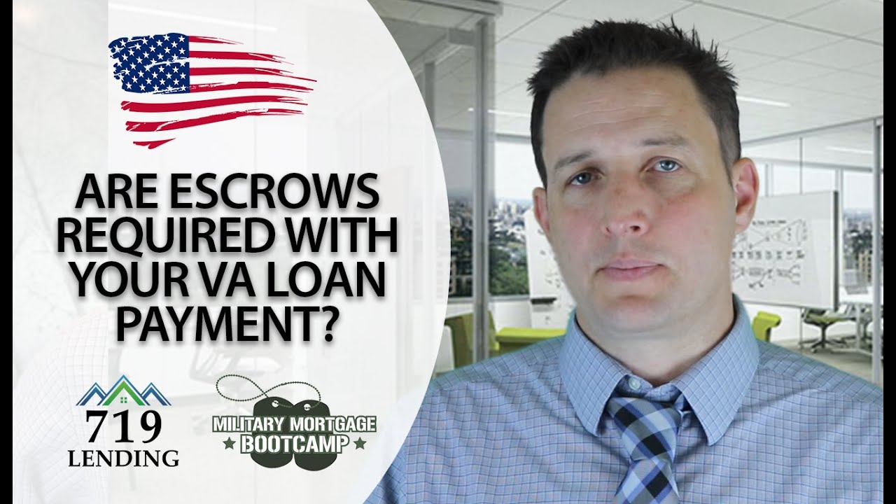 Thumbnail Of A Video Discussing Whether Escrows Are Required With VA Loan Payments.